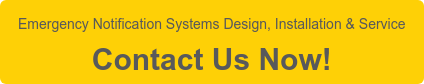 Emergency Notification Systems Design, Installation & Service  Contact Us Now!