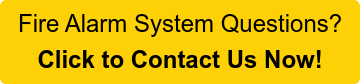 Fire Alarm System Questions? Click to Contact Us Now!