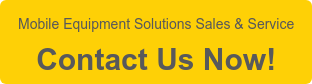 Mobile Equipment Solutions Sales & Service  Contact Us Now!