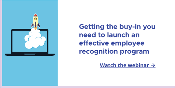 "Watch the webinar ""Getting the buy-in you need to launch an effective employee recognition program"""
