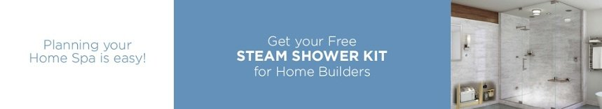 Get your Free Steam Shower Kit for Home Builders