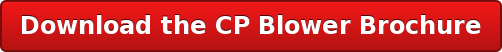 Download the CP Blower Brochure
