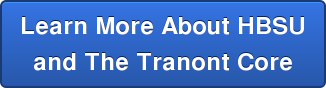 Learn More About HBSU  and The Tranont Core