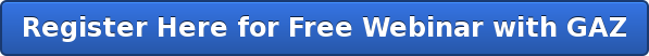 Register Here for Free Webinar with GAZ
