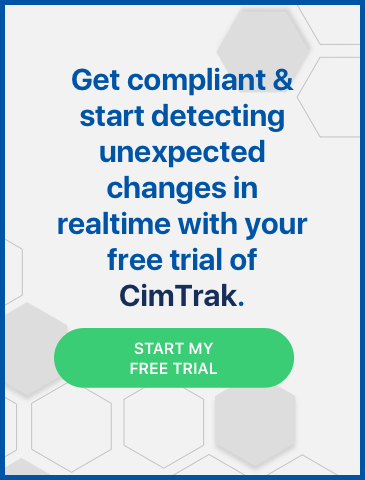 Request a free CimTrak trial to get compliant & start detecting unexpected changes in realtime.
