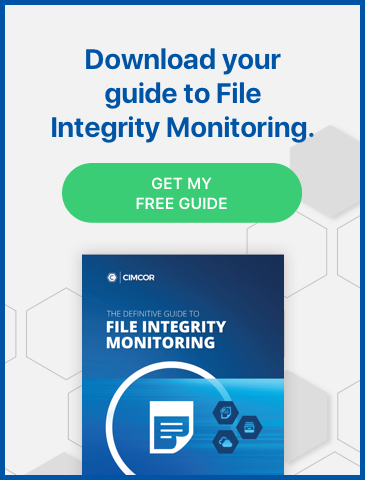 Get you free your guide to File Integrity Monitoring from Cimcor.