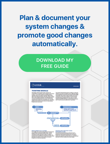 Download the CimTrak Ticketing Brief to help plan & document your system changes & promote good changes automatically.