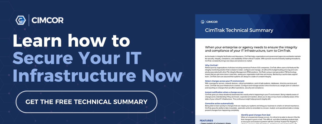 Learn how to secure your IT infrastructure now with a free CimTrak technical summary.