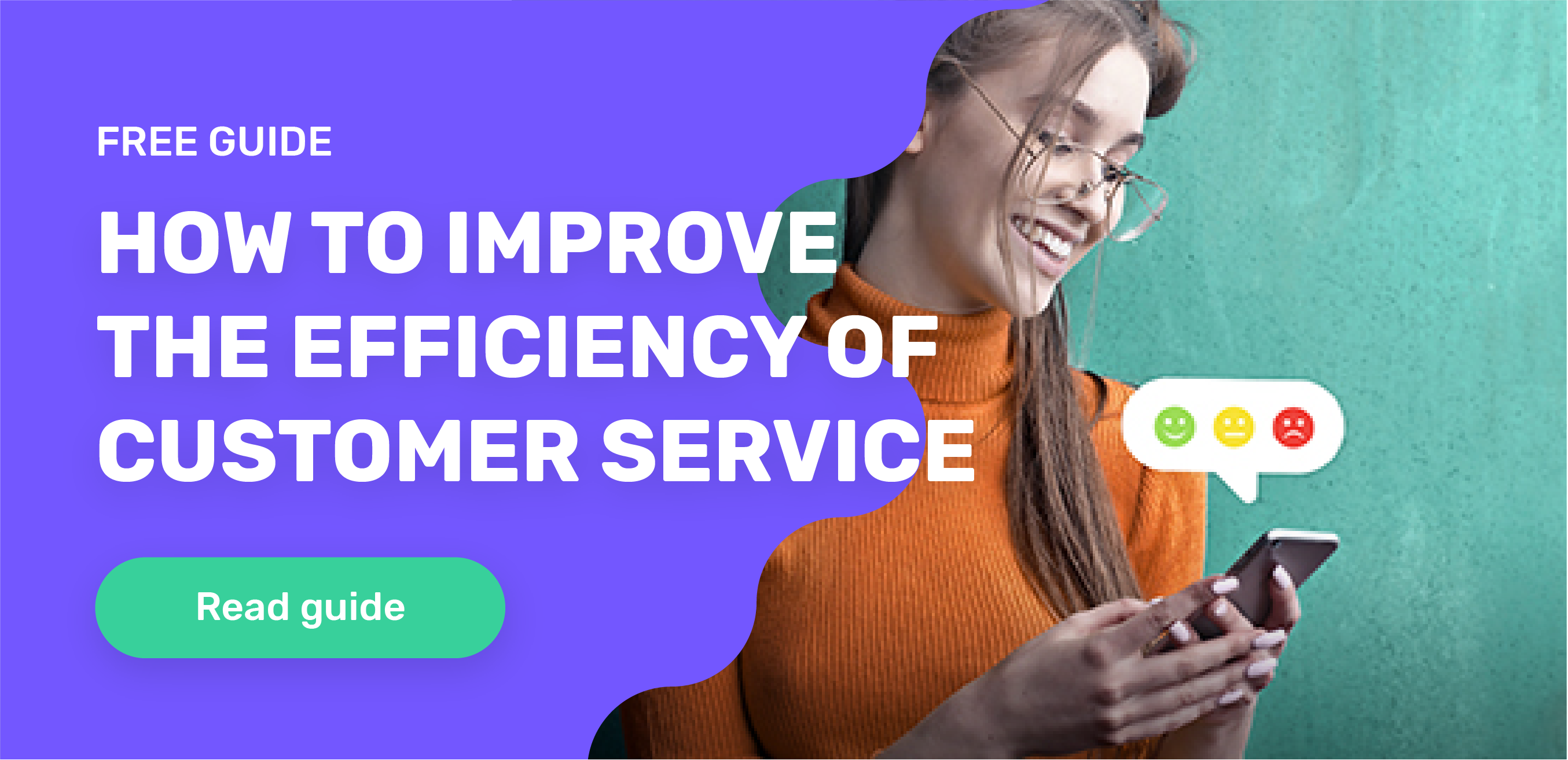 Read our How to Improve Customer Service efficiency How-To Guide