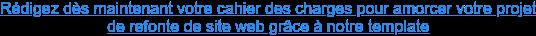 Rédigez dès maintenant votre cahier des charges pour amorcer votre projet de  refonte de site web grâce à notre template
