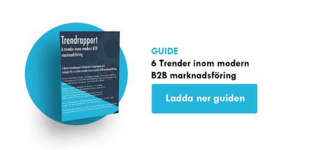 Ladda ner gratis rapport:6 trender  inommodern B2B marknadsföring