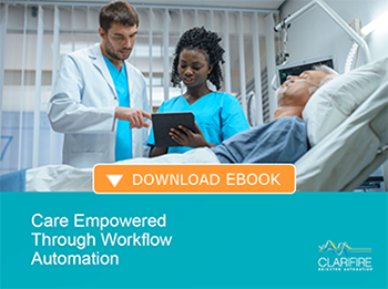 Care empowered through workflow automation. Download ebook.