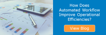 How Does Automated Workflow Improve Operational Efficiencies