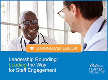 Leadership Rounding - Leading the Way for Staff Engagement