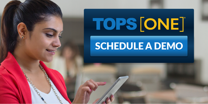 Schedule a TOPS [ONE] demo today!