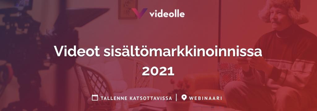 Katso webinaaritallenne Videot sisältömarkkinoinnissa 2021
