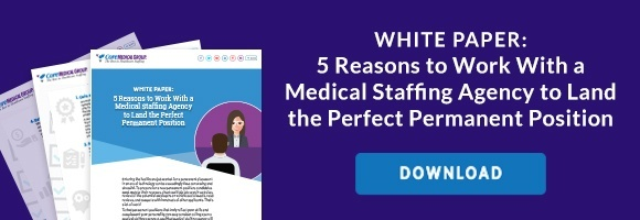 5 Reasons to Work with a Medical Staffing Agency to Land the Perfect Permanent Position