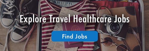 Explore Travel Healthcare Jobs