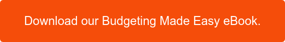 Download our Budgeting Made Easy eBook.