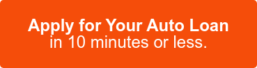 Apply for Your Auto Loan in 10 minutes or less.