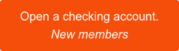 Open a checking account. New members
