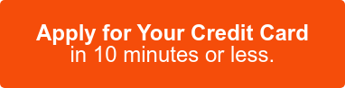 Apply for Your Credit Card in 10 minutes or less.