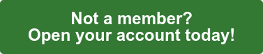 Not a member? Let us open your account today!