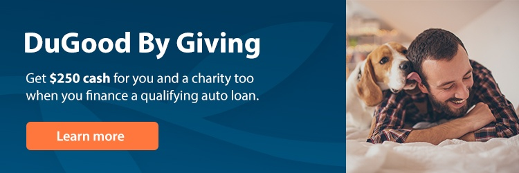 For a limited time, get $250 cash for you and a charity too when you finance a qualifying auto loan.