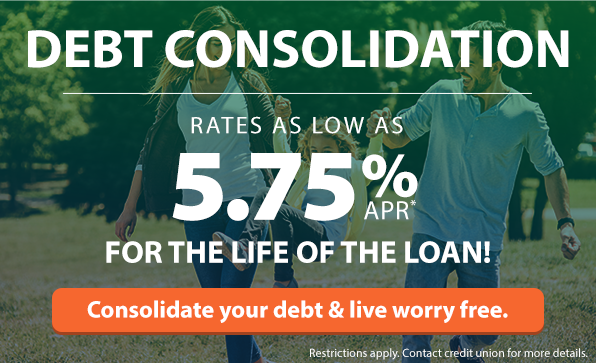 Debt Consolidation. Rates as low as 5.75% APR* For the life of the loan! Click here to consolidate your debt and live worry free.