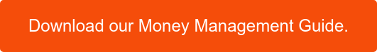 Download our Money Management Guide.