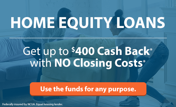 Home Equity Loans - Get up to $400 Cash Back* with NO Closing Costs* Use the funds for any purpose. Click here to learn more.