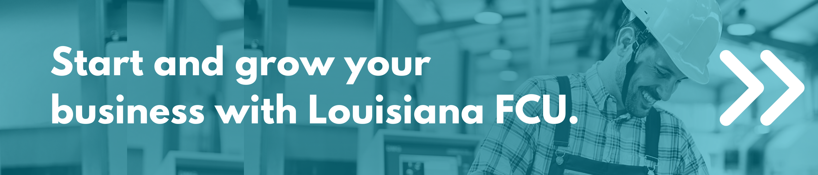Start and grow your business with help from Louisiana FCU