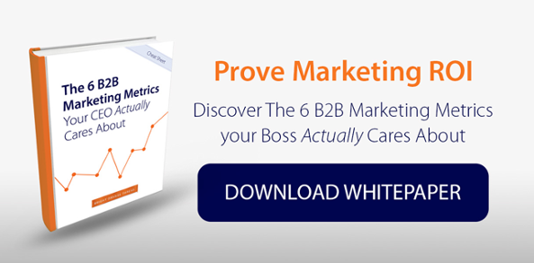 Prove Marketing ROI Download the6 B2B Marketing Metrics  Your Boss Actually Cares About Whitepaper