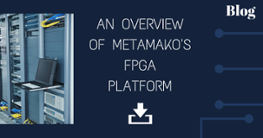 Metamako FPGA Platform Overview