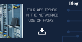 Networked FPGA trends