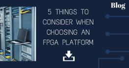 FPGA platform criteria