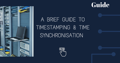 Guide to Timestamping and Time Synchronisation