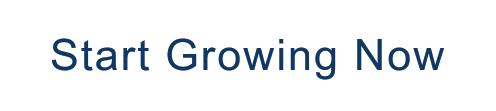 Start Growing Now