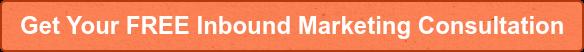 Get Your FREEInbound Marketing Consultation