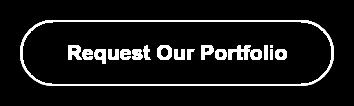 Request Our Portfolio