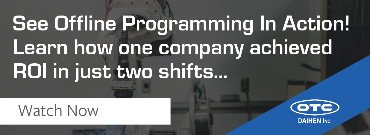 See Offline Programming In Action! Learn how one company achieved ROI in just two shifts…