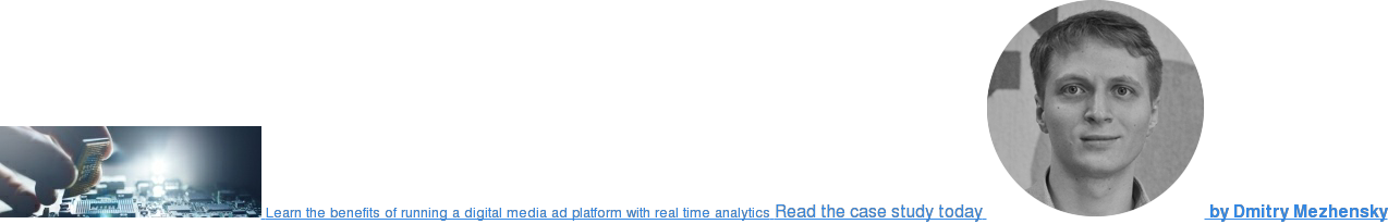 Learn the benefits of running a digital media ad platform with real time  analytics Read the case study today  by Dmitry Mezhensky