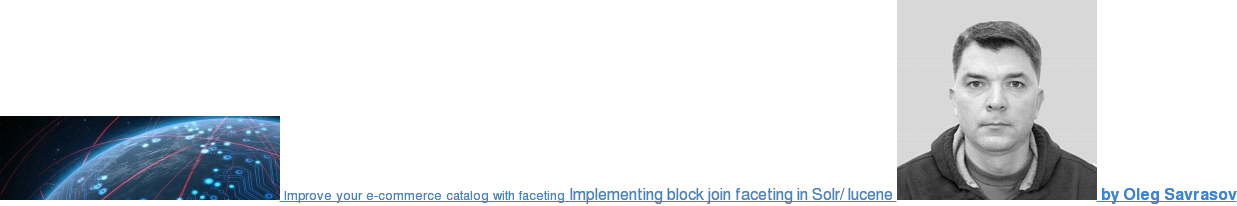 Improve your e-commerce catalog with faceting Implementing block join faceting  in solr/ lucene  by Oleg Savrasov