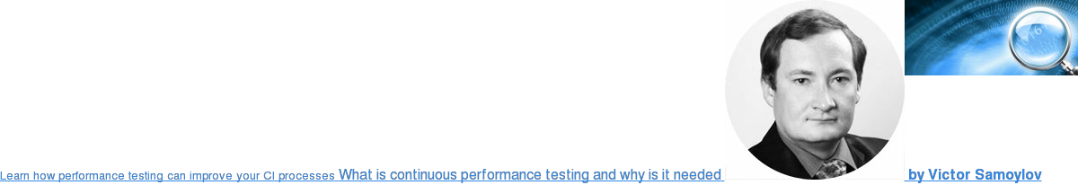 Learn how to performance testing can improve your CI processes What is  continuous performance testing and why is it needed  by Victor Samoylov