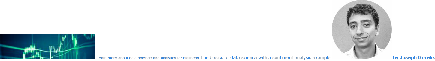 Learn more about data science and analytics for business The basics of data  science with a sentiment analysis example  by Anton Ovchinnikov