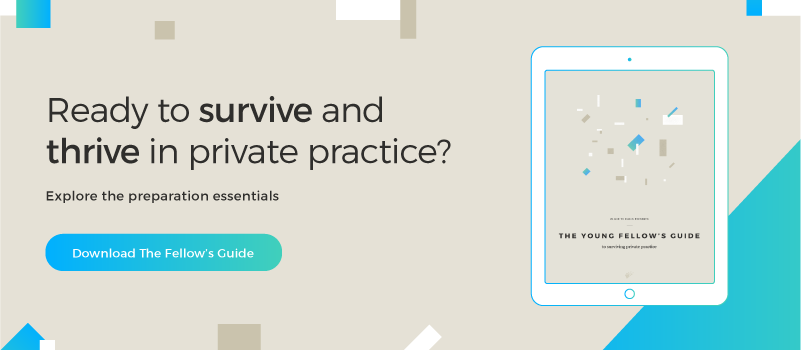 Young fellows guide to surviving private practice