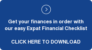 Get your finances in order with our easy Expat Financial Checklist  CLICK HERE TO DOWNLOAD