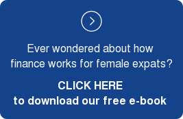 Ever wondered about how  finance works for female expats? CLICK HERE  to download our free e-book