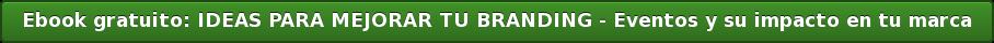 Ebook gratuito: IDEAS PARA MEJORAR TU BRANDING