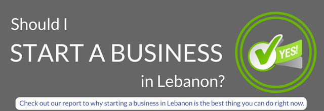 7 reasons why starting a business in Lebanon is the best thong you can do right now